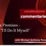 """False Premises of """"I'LL DO IT MYSELF"""""""