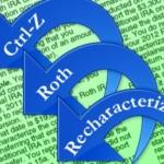 Roth IRA Recharacterization 2012: Undoing a Roth Conversion