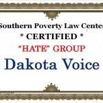 Dakota Voice Listed as 'Hate Group' By Leftist Hate Group