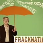 FrackNation: Unearthing Hidden Truths