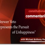 Jan Brewer Veto Represents the Pursuit of Unhappiness