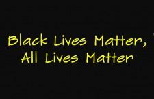 Black Lives Matter, All Lives Matter